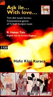 Pan Yayıncılık - Aşk İle... With Love... Türk dinî musiki formları / Compositional genres of Turkish liturgical music ( Kitap + 2 CD )