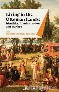 Kronik Kitap - Living in The Ottoman Lands: Identities Administration and Warfare