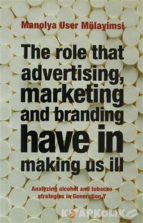 Cinius Yayınları - The Role That Advertising Marketing and Branding Have in Making Us İll